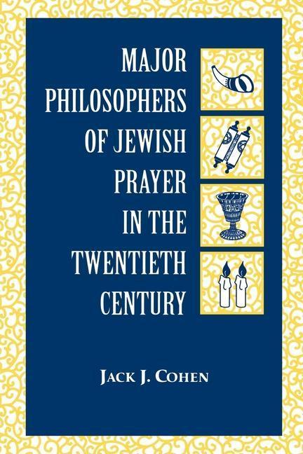 Major Philosophers of Jewish Prayer in the 20th Century als Buch (gebunden)