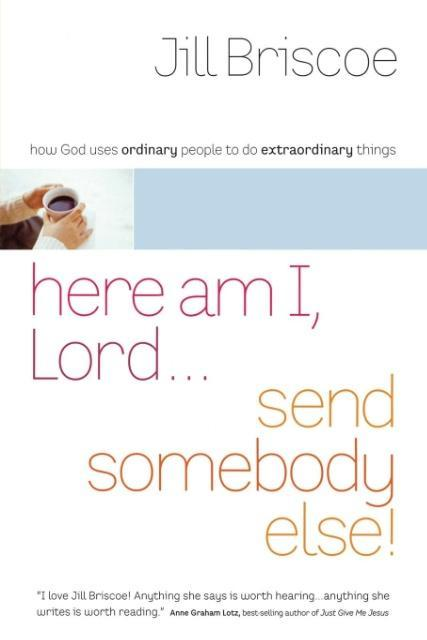 Here Am I, Lord...Send Somebody Else als Taschenbuch