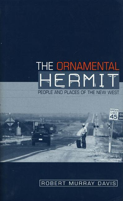 The Ornamental Hermit: People and Places of the New West als Buch (gebunden)