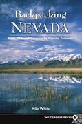 Backpacking Nevada: From Slickrock Canyons to Granite Summits