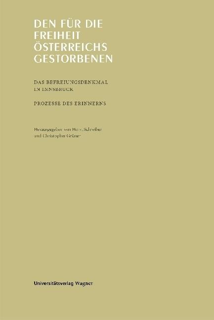 Den für die Freiheit Österreichs Gestorbenen als Buch (gebunden)