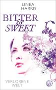 Bitter & Sweet. Verlorene Welt