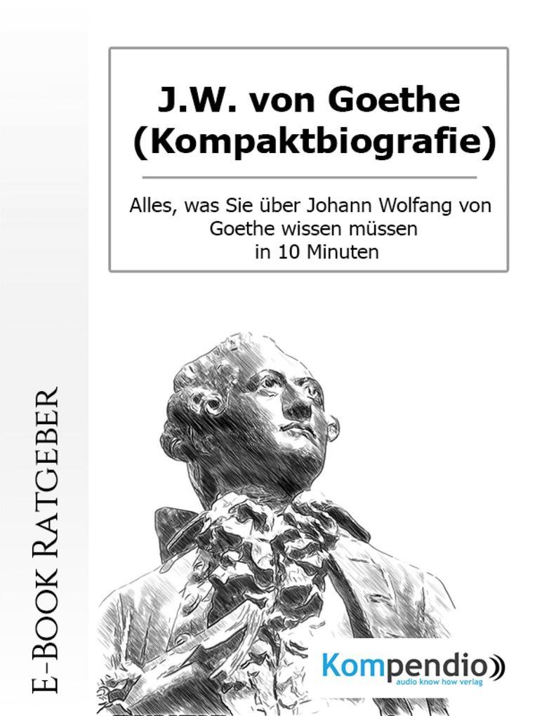 J.W. von Goethe (Kompaktbiografie) als eBook epub