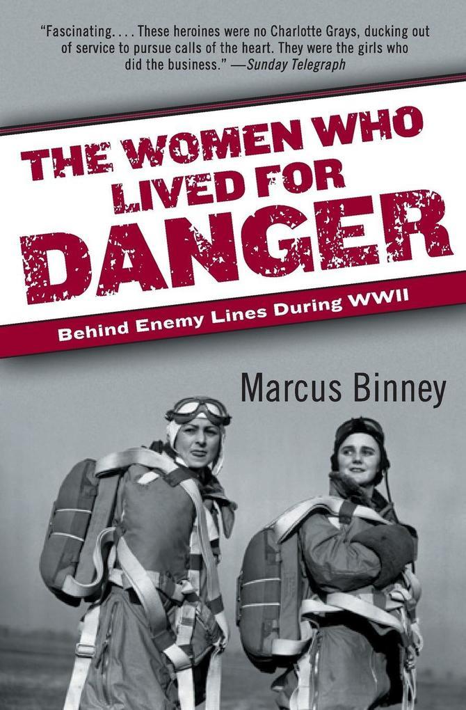 The Women Who Lived for Danger als Taschenbuch