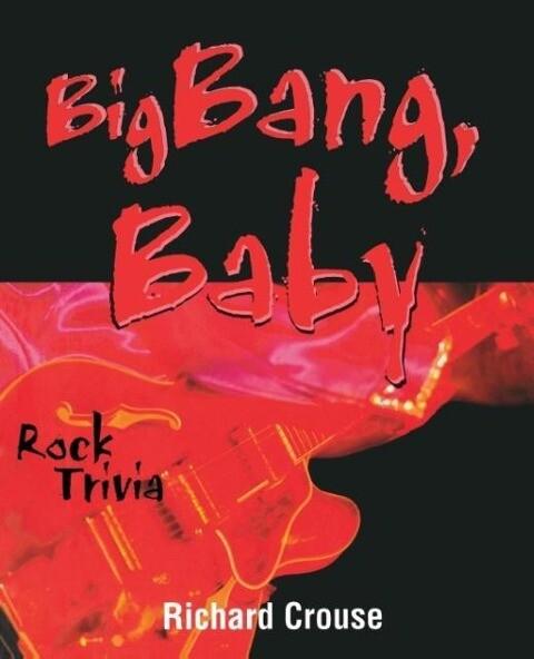 Big Bang, Baby: Rock Trivia als Taschenbuch