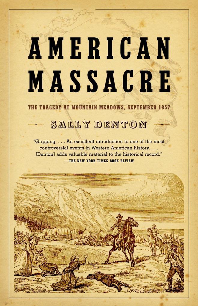 American Massacre: The Tragedy at Mountain Meadows, September 1857 als Taschenbuch