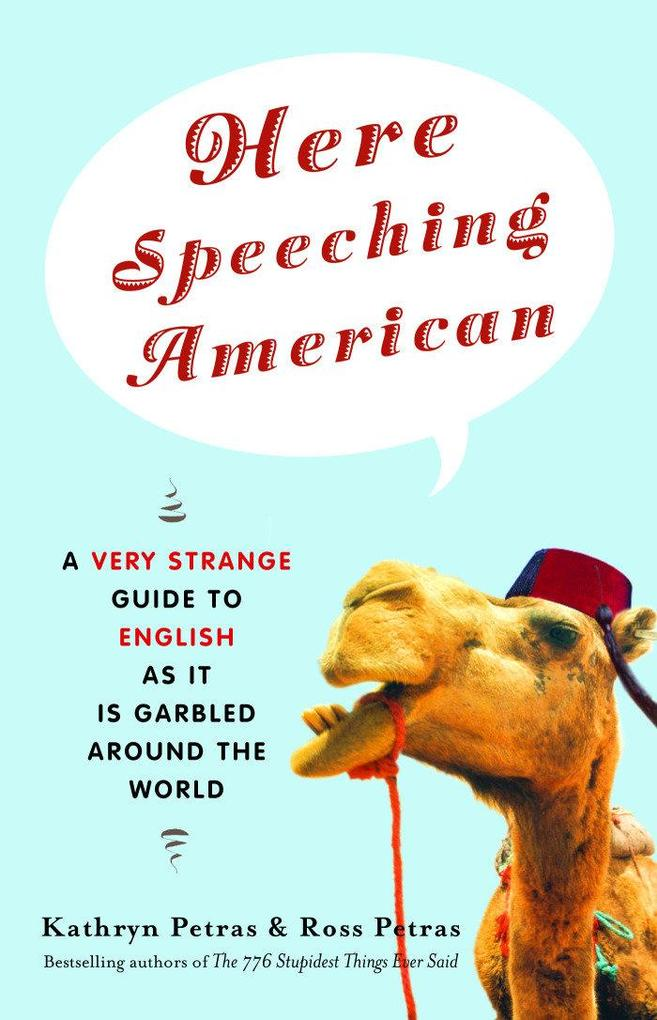 Here Speeching American: A Very Strange Guide to English as It Is Garbled Around the World als Taschenbuch