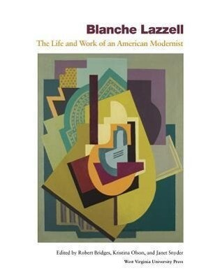 Blanche Lazzell: The Life and Work of an American Modernist als Buch (gebunden)