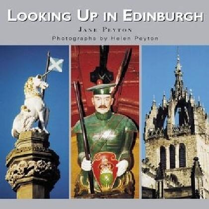 Looking Up in Edinburgh: Edinburgh as You Have Never Seen It Before als Buch (gebunden)