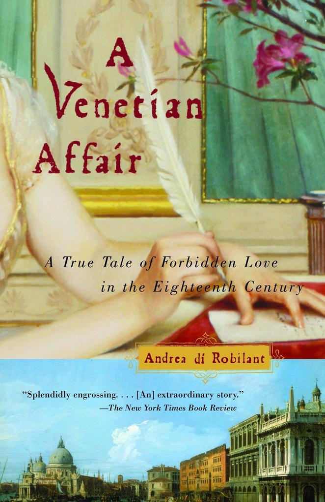 A Venetian Affair: A True Tale of Forbidden Love in the 18th Century als Taschenbuch