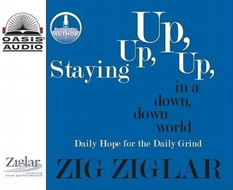 Staying Up, Up, Up in a Down, Down World: Daily Hope for the Daily Grind als Hörbuch CD