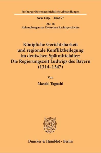 Königliche Gerichtsbarkeit und regionale Konfliktbeilegung im deutschen Spätmittelalter: Die Regieru als Buch (kartoniert)