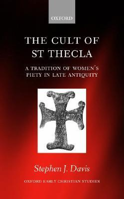 The Cult of Saint Thecla: A Tradition of Women's Piety in Late Antiquity als Buch (gebunden)