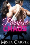 Purrfect Chaos (Purrfect Mates, #1)