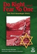 Do Right and Fear No One: The Paul Gruninger Story