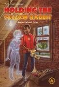 Holding the Yellow Rabbit