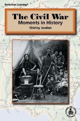 The Civil War: Moments in History als Buch (gebunden)