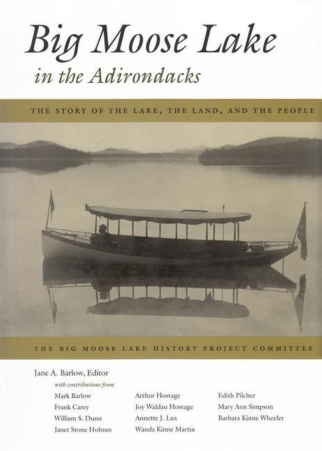 Big Moose Lake in the Adirondacks: The Story of the Lake, the Land, and the People als Buch (gebunden)