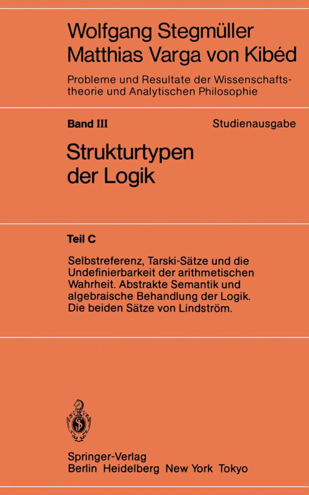 Selbstreferenz, Tarski-Sätze und die Undefinierbarkeit der arithmetischen Wahrheit. Abstrakte Semantik und algebraische Behandlung der Logik. Die beiden Sätze von Lindström als Buch (kartoniert)