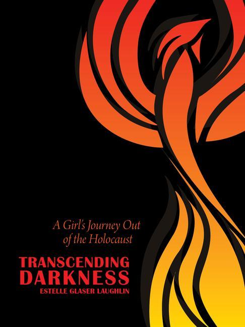Transcending Darkness: A Girl's Journey Out of the Holocaust als Taschenbuch
