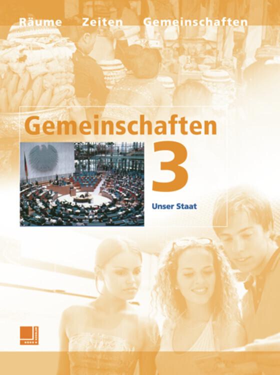 Gemeinschaften 3. Neuausgabe. Unser Staat. Baden-Württember, Bayern, Hessen, Niedersachsen, Nordrhein-Westfalen, Rheinland-Pfalz, SN als Buch (gebunden)
