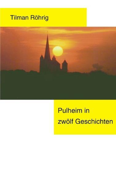 Pulheim in 12 Geschichten als Buch (gebunden)