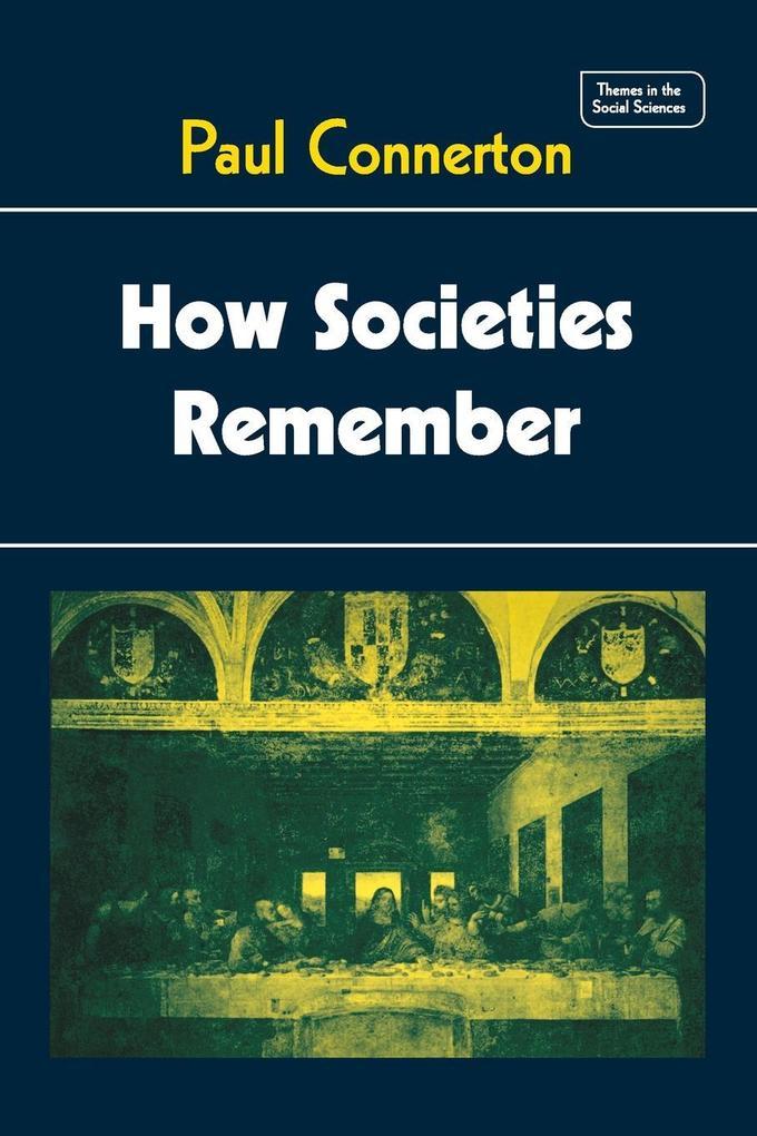 How Societies Remember als Buch (gebunden)