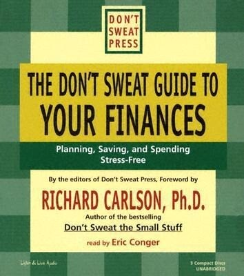 The Don't Sweat Guide to Your Finances: Planning, Saving, and Spending Stress-Free als Hörbuch CD