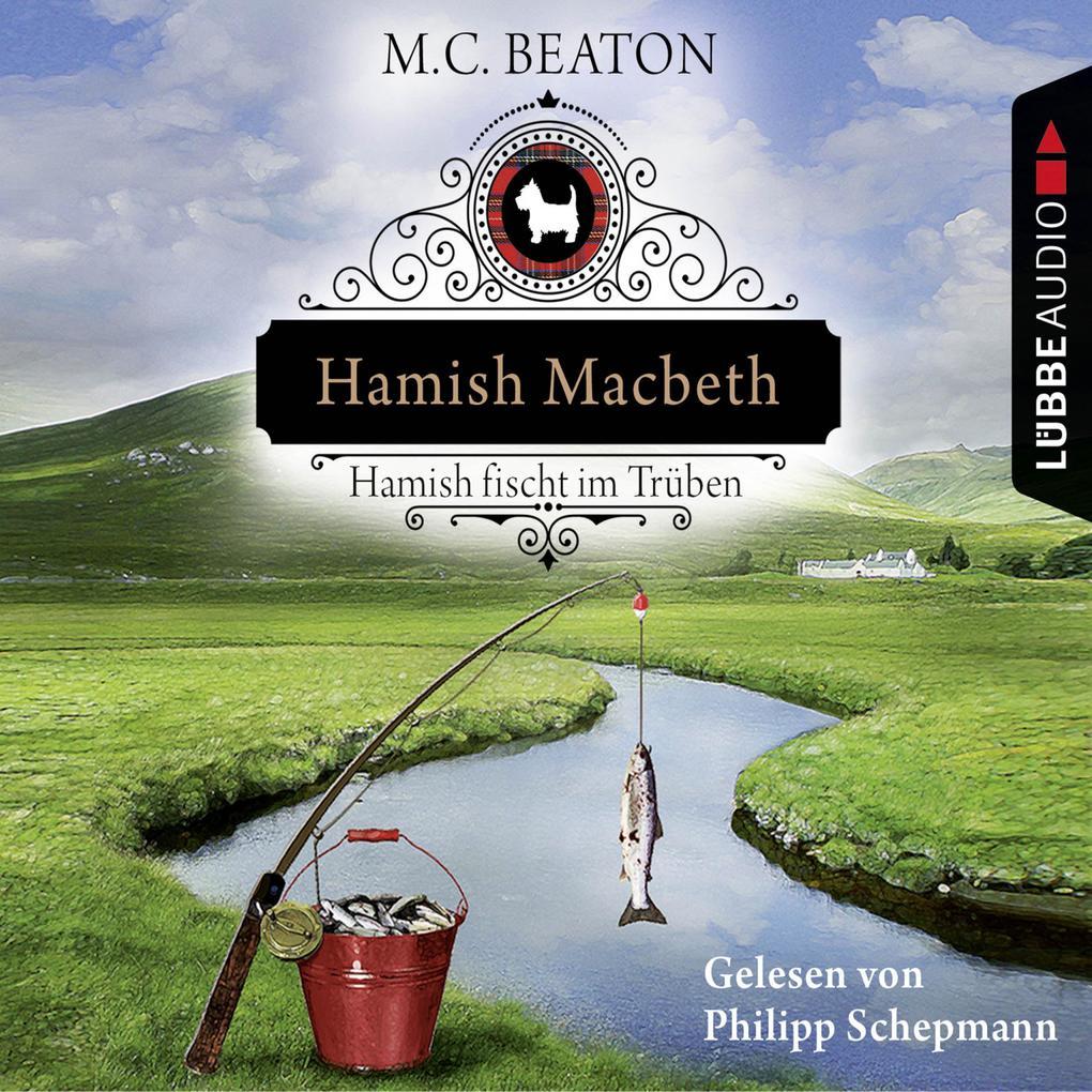 Hamish Macbeth fischt im Trüben - Schottland-Krimis 1 als Hörbuch Download