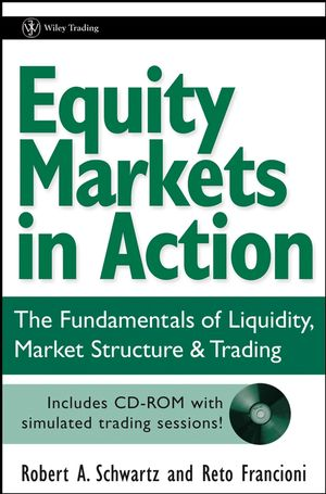Equity Markets in Action: The Fundamentals of Liquidity, Market Structure & Trading [With CD-ROM] als Buch (gebunden)