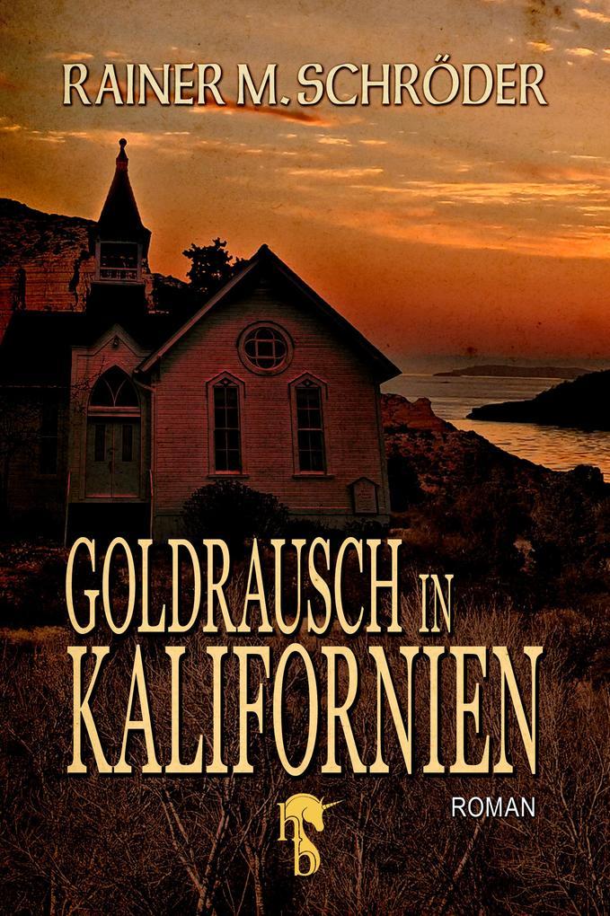 Goldrausch in Kalifornien als eBook epub