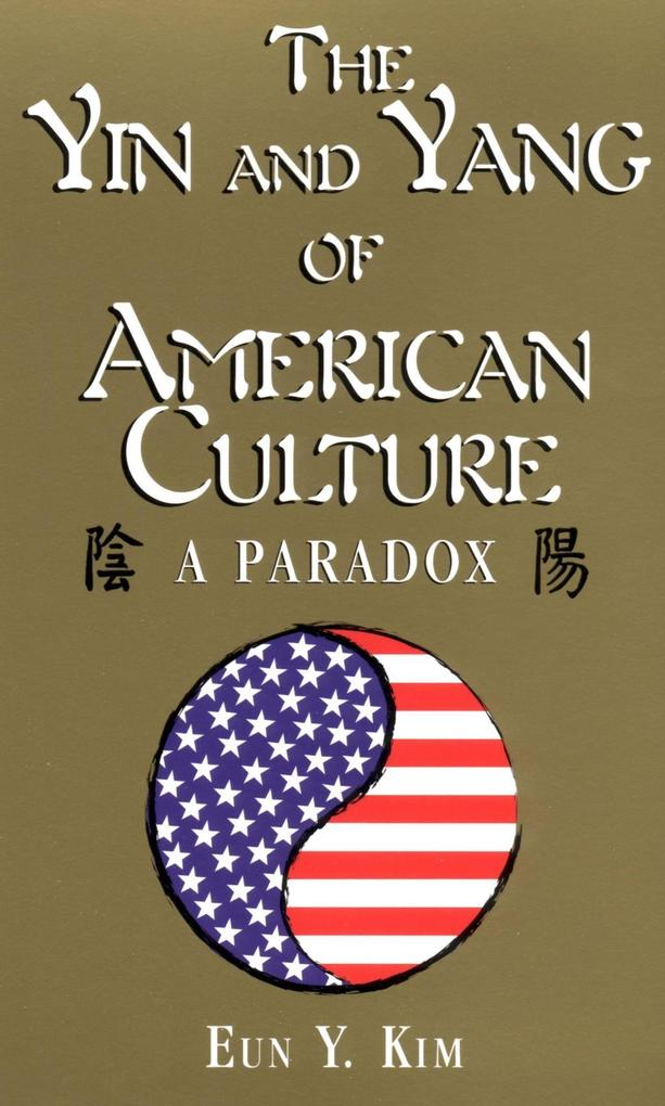 The Yin and Yang of American Culture als eBook epub