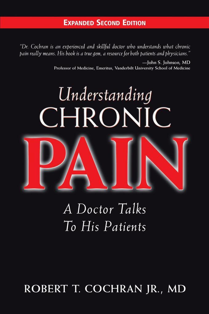 Understanding Chronic Pain: A Doctor Talks to His Patients als Buch (gebunden)
