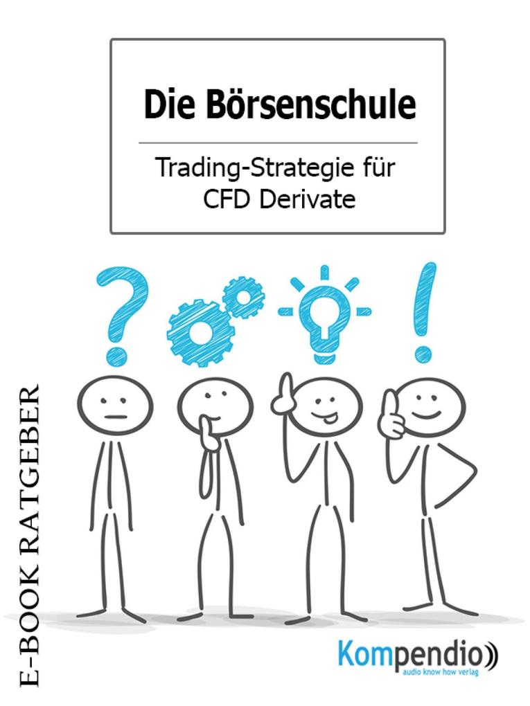 Die Börsenschule - Trading-Strategie für CFD Derivate als eBook epub