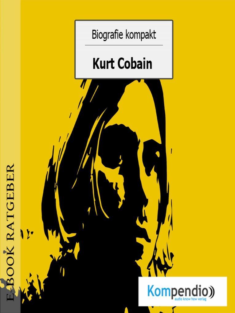 Biografie kompakt - Kurt Cobain als eBook epub