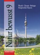 Natur bewusst 9. Hauptschule Bayern. Neubearbeitung