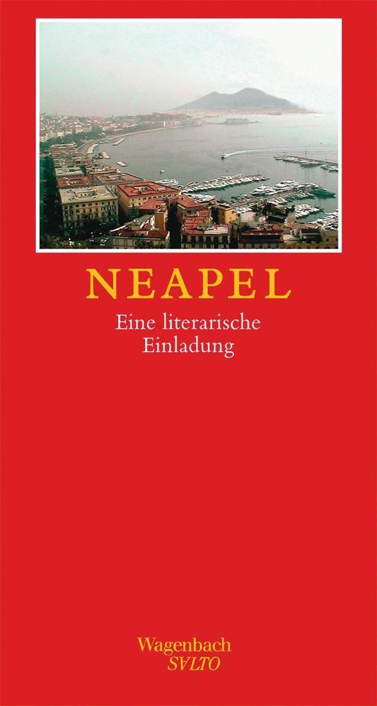 Neapel. Eine literarische Einladung als Buch (gebunden)
