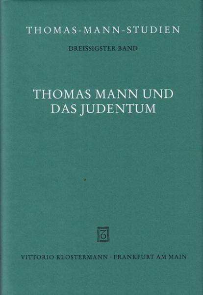 Thomas Mann und das Judentum als Buch (gebunden)
