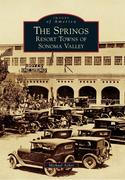 The Springs: Resort Towns of Sonoma Valley