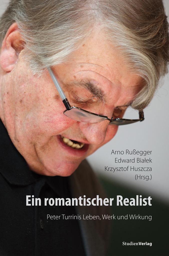 Ein romantischer Realist - Peter Turrinis Leben, Werk und Wirkung als eBook epub