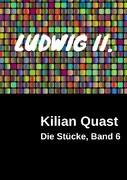 Die Stücke, Band 6 - LUDWIG II.