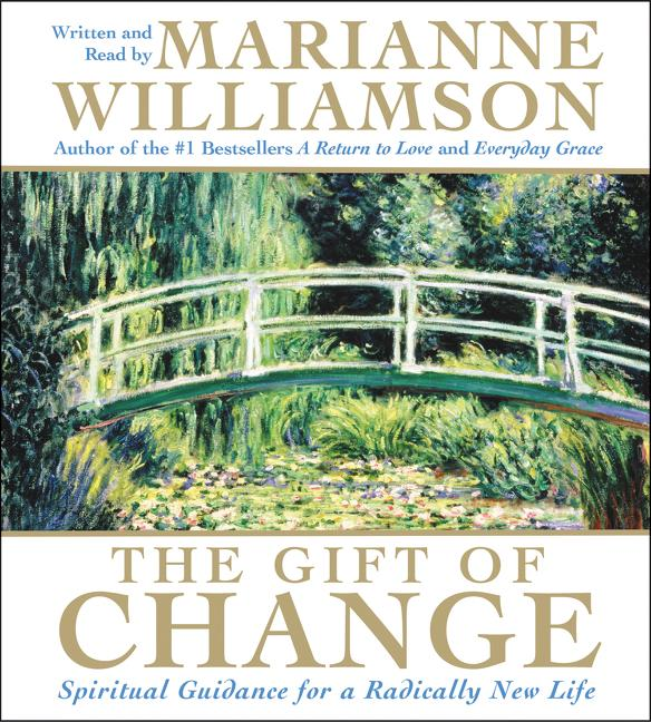 The Gift of Change CD: Spiritual Guidance for a Radically New Life als Hörbuch CD
