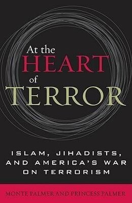 At the Heart of Terror: Islam, Jihadists, and America's War on Terrorism als Buch (gebunden)