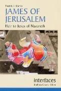 James of Jerusalem: Heir to Jesus of Nazareth
