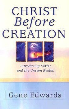 Christ Before Creation: Introducing Christ and the Unseen Realm als Taschenbuch