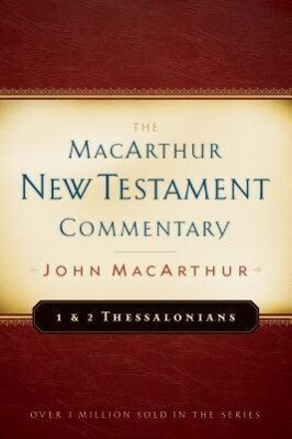 First & Second Thessalonians Macarthur New Testament Comment als Buch (gebunden)