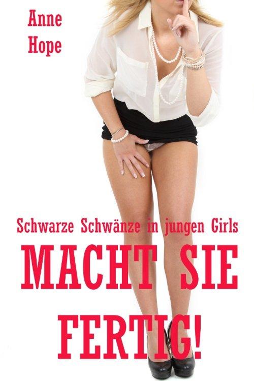 Macht sie fertig! - Schwarze Schwänze in jungen Girls als eBook epub