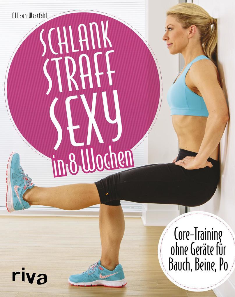 Schlank - straff - sexy in 8 Wochen als Buch