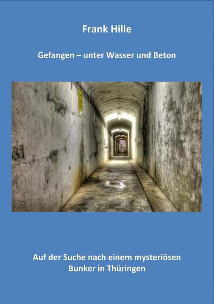 Gefangen - Unter Wasser und Beton als eBook epub