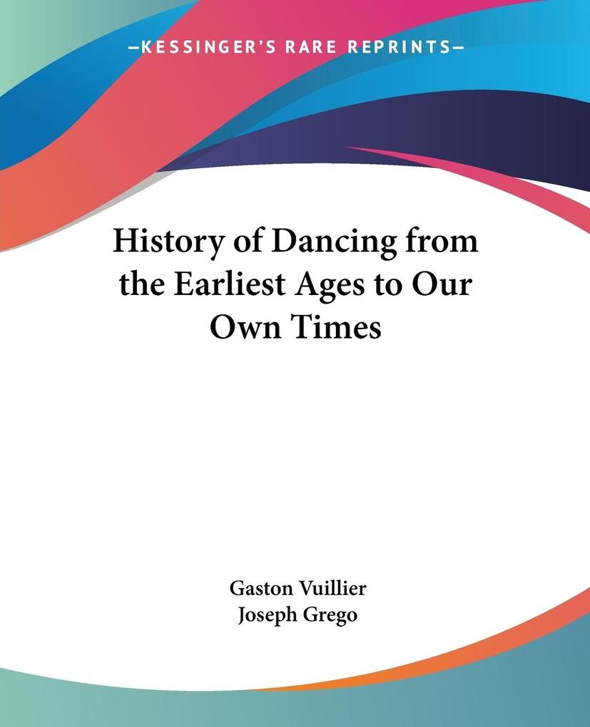 History of Dancing from the Earliest Ages to Our Own Times als Taschenbuch